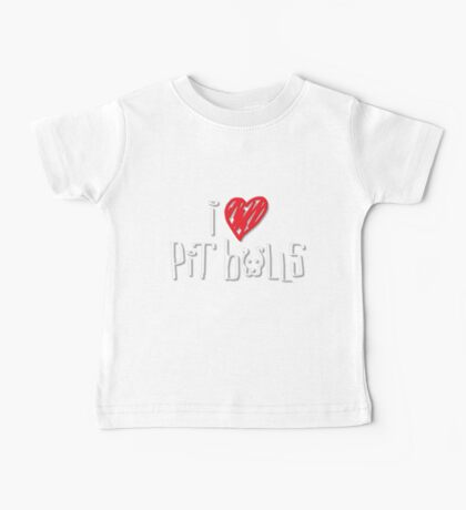 I Love Pit Bulls (Dark Colors) Baby Tee