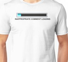 Inapropriate Comment  Unisex T-Shirt