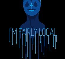 I'm Fairly Local by Sophia D