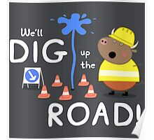 We'll Dig up the Road! Poster