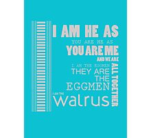 I am the Walrus  Photographic Print