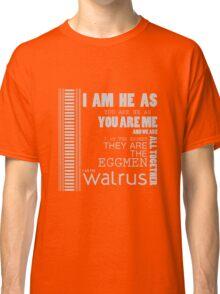 I am the Walrus  Classic T-Shirt