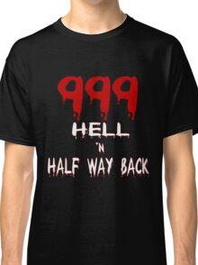 999 Hell n Half Way Back Classic T-Shirt