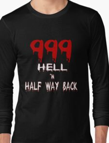 999 Hell n Half Way Back Long Sleeve T-Shirt