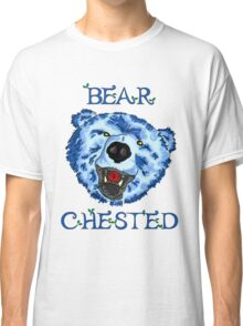 Bear Chested Classic T-Shirt