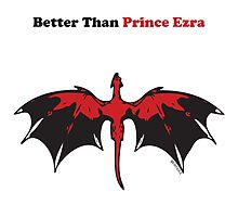 Better Than Prince Ezra by Crit Juice