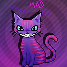 """Cheshire Cat """"We'er all mad here"""" by LARiozzi"""