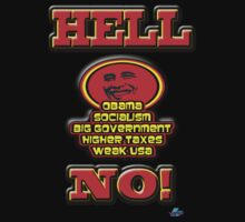 OBAMA, socialism, big government, higher taxes, weak USA, HELL NO! by woodywhip