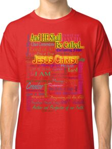 He Shall Be Called Classic T-Shirt