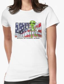 america is full of illegal aliens Womens Fitted T-Shirt