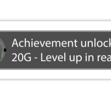 Achievement Unlocked - 20G Level up in real life Sticker