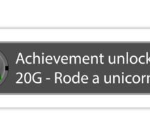 Achievement Unlocked - 20G Rode a unicorn Sticker