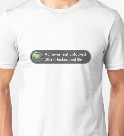 Achievement Unlocked - 20G Hacked real life Unisex T-Shirt