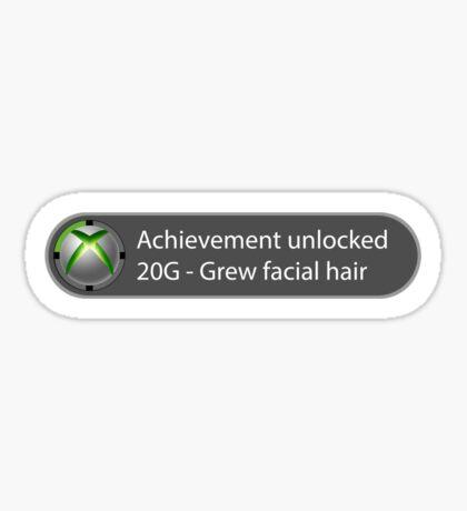 Achievement Unlocked - 20G Grew facial hair Sticker