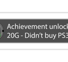 Achievement Unlocked - 20G Didn't buy PS3 Sticker