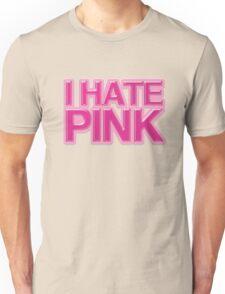 I HATE PINK Unisex T-Shirt
