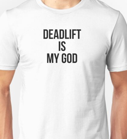 DEADLIFT IS MY GOD Unisex T-Shirt