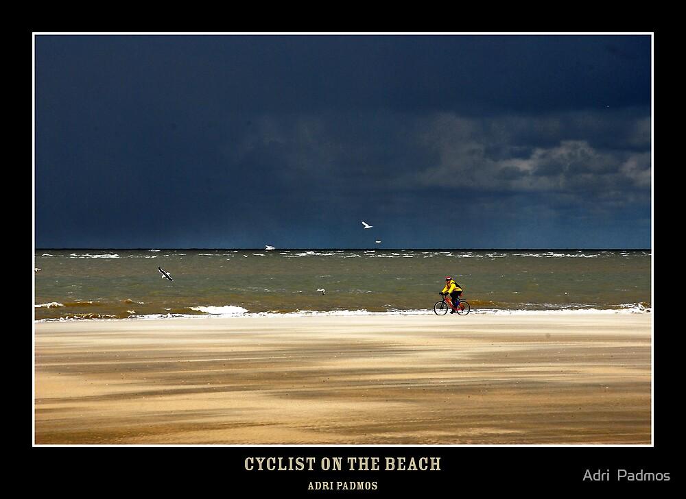 Cyclist on the Beach by Adri  Padmos