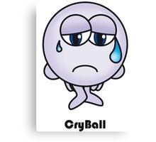 Cry Ball Canvas Print