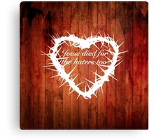 Jesus loves haters (heart) Canvas Print