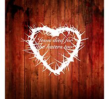 Jesus loves haters (heart) Photographic Print