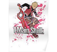 I Main Shulk - Super Smash Bros. Poster