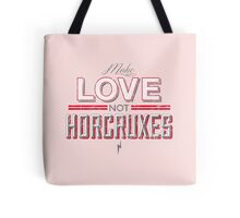 Make Love Not Horcruxes Tote Bag