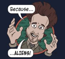 Ancient Aliens Guy. Because... Aliens One Piece - Long Sleeve