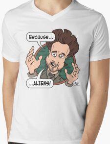 Ancient Aliens Guy. Because... Aliens Mens V-Neck T-Shirt