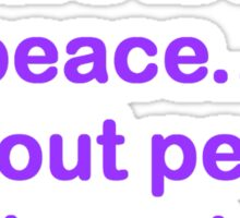 'Without Love, There Is No Peace...' Sticker