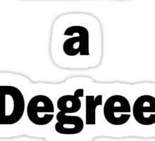 I Have a Degree in Wumbology Sticker