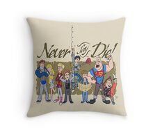 Never Say Die! Throw Pillow
