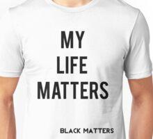 My Life Matters Unisex T-Shirt