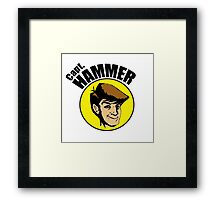 Hammer is the BEST Framed Print