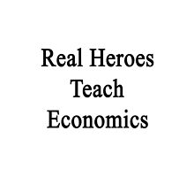 Real Heroes Teach Economics  by supernova23