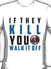 If They Kill You T-Shirt