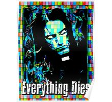 EVERYTHING DIES - STAINED GLASS Poster