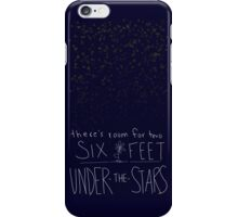 Six Feet Under the Stars iPhone Case/Skin