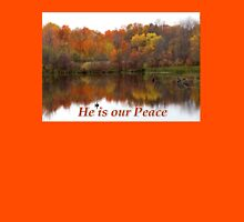 He is our Peace Unisex T-Shirt
