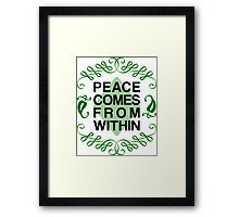 Peace Comes From Within Framed Print