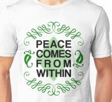 Peace Comes From Within Unisex T-Shirt