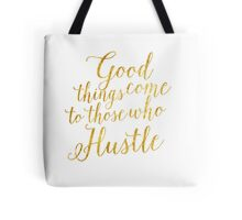 Gold Foil Good Things Come To Those Who Hustle Tote Bag