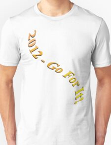 2012 - Go For It! T-Shirt