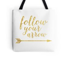 Gold Foil Follow Your Arrow Tote Bag