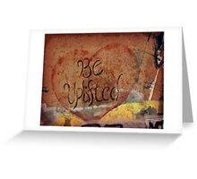 Be Uplifted Greeting Card