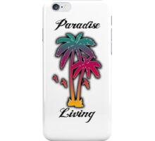 Paradise Living  iPhone Case/Skin