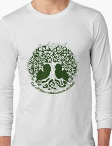 Not all those who wander are lost - Tree of Life Long Sleeve T-Shirt