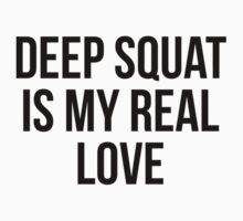 DEEP SQUAT IS MY REAL LOVE by Musclemaniac