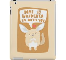 Fennec Fox - Home Is Wherever I'm With You iPad Case/Skin