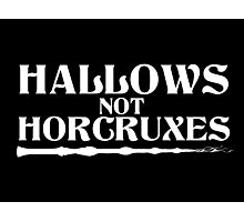 Hallows, not Horcruxes Photographic Print